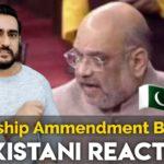 Pakistani Reacts to Citizenship Amendment Bill 2019, India