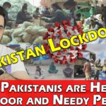 Pakistan Lockdown – How Pakistanis are Helping the Poor and Needy People?