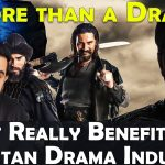 Ertugrul Ghazi Is more than a drama? Is it really benefiting Pakistan Drama Industry?